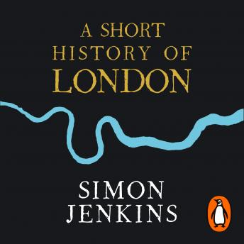 Short History of London: The Creation of a World Capital sample.
