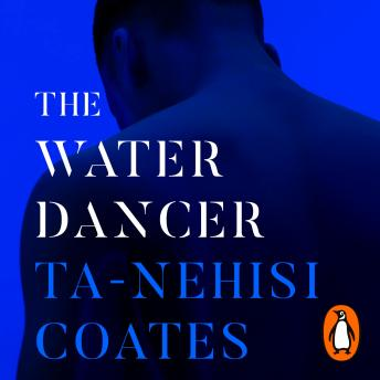 Download Water Dancer by Ta-Nehisi Coates