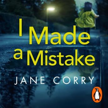 I Made a Mistake: The twist-filled, addictive new thriller from the Sunday Times bestselling author