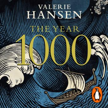 Download Year 1000: When Explorers Connected the World – and Globalization Began by Valerie Hansen