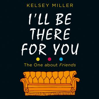Download I'll Be There For You by Kelsey Miller