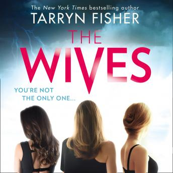 Wives, Audio book by Tarryn Fisher