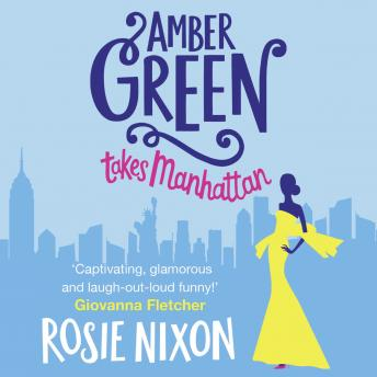 Amber Green Takes Manhattan, Rosie Nixon