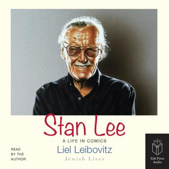Download Stan Lee: A Life in Comics by Liel Leibovitz