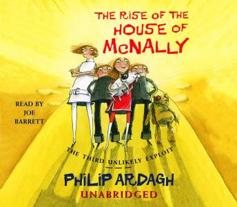 Rise of the House of McNally: The Third Unlikely Exploit, Philip Ardagh
