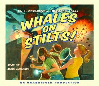Whales on Stilts: M.T. Anderson's Thrilling Tales, M.T. Anderson