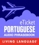 Download eTicket Portuguese by Living Language (audio)