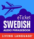 Download eTicket Swedish by Living Language (audio)