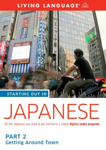 Starting Out in Japanese: Part 2--Getting Around Town