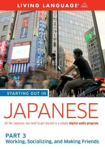Starting Out in Japanese: Part 3--Working, Socializing, and Making Friends