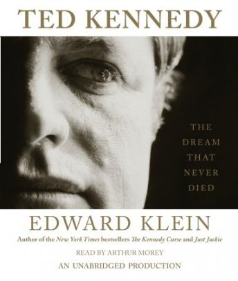 Ted Kennedy: The Dream That Never Died, Edward Klein