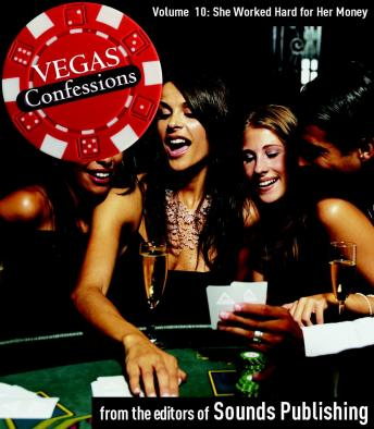 Vegas Confessions 10: She Worked Hard for Her Money, Editors of Sounds Publishing