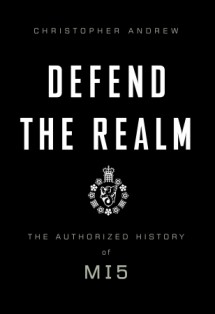 Defend the Realm: The Authorized History of MI5, Christopher Andrew