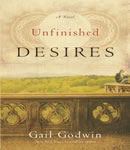 Unfinished Desires, Gail Godwin