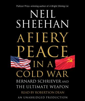 Download Fiery Peace in a Cold War: Bernard Schriever and the Ultimate Weapon by Neil Sheehan