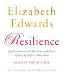 Resilience: Reflections on the Burdens and Gifts of Facing Life's Adversities, Elizabeth Edwards