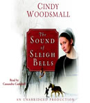 Sound of Sleigh Bells: A Romance from the Heart of Amish Country, Cindy Woodsmall