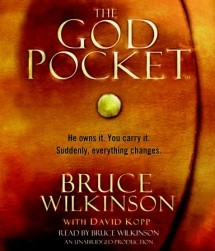 God Pocket: He owns it. You carry it. Suddenly, everything changes., Bruce Wilkinson