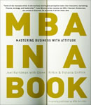MBA in a Book: Mastering Business with Attitude, Joel Kurtzman, Glenn Rifkin, Victoria Griffith