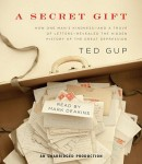 Secret Gift: How One Man's Kindness--and a Trove of Letters--Revealed the Hidden History of the Great Depression sample.