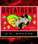 Breathers: A Zombie's Lament, S.G. Browne