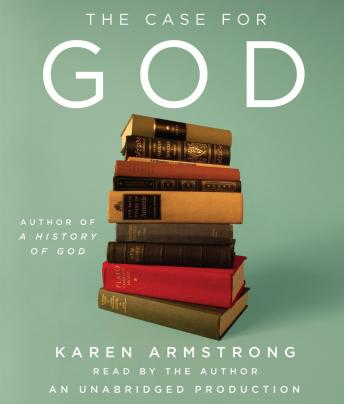Case for God, Karen Armstrong