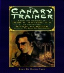 Canary Trainer: From the Memoirs of John H. Watson, Nicholas Meyer