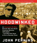 Download Hoodwinked: An Economic Hit Man Reveals Why the Global Economy IMPLODED -- and How to Fix It by John Perkins