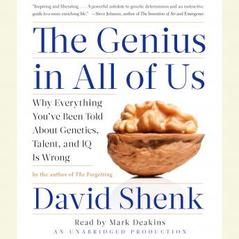 Genius in All of Us: New Insights into Genetics, Talent, and IQ, David Shenk