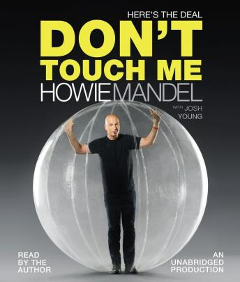 Here's the Deal: Don't Touch Me, Howie Mandel, Josh Young