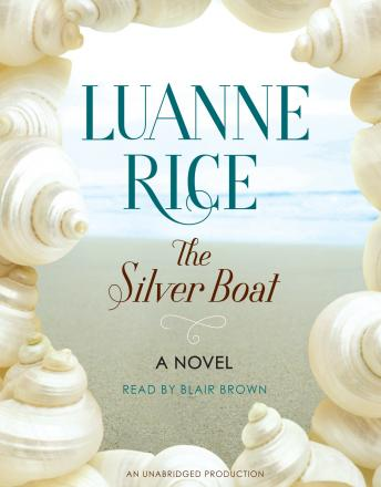 Silver Boat: A Novel, Luanne Rice