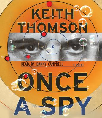 Once A Spy: A Novel, Keith Thomson