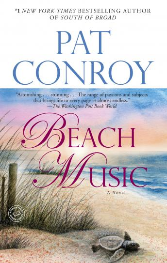 Beach Music: A Novel, Pat Conroy