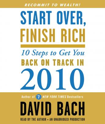 Start Over, Finish Rich: 10 Steps to Get You Back on Track in 2010, David Bach