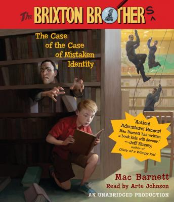Case of the Case of Mistaken Identity: Brixton Brothers, Book 1, Mac Barnett