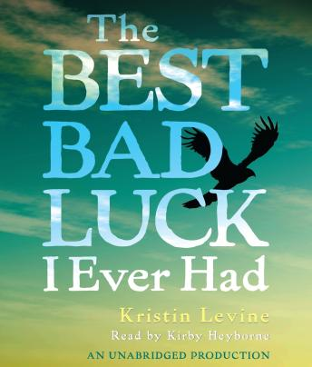 Best Bad Luck I Ever Had, Kristin Levine