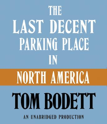 Last Decent Parking Place in North America, Tom Bodett