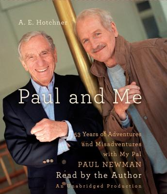 Paul and Me: Fifty-three Years of Adventures and Misadventures with My Pal Paul Newman sample.
