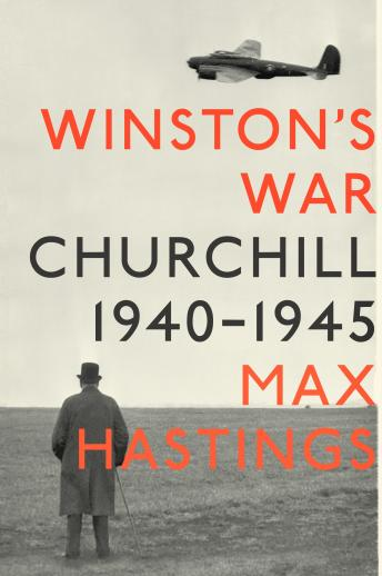 Download Winston's War: Churchill, 1940-1945 by Max Hastings
