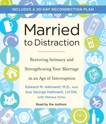 Married to Distraction: Restoring Intimacy and Strengthening Your Marriage in an Age of Interruption sample.