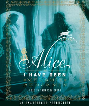 Alice I Have Been: A Novel sample.