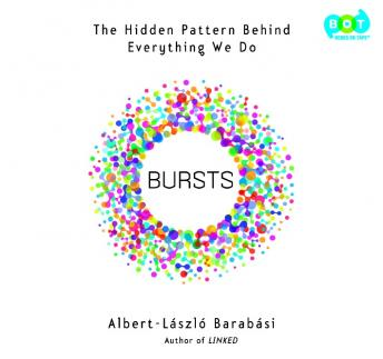 Bursts: The Hidden Pattern Behind Everything We Do, Albert-Laszlo Barabasi