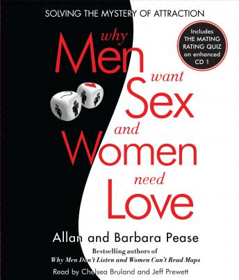 Why Men Want Sex and Women Need Love: Solving the Mystery of Attraction, Allan Pease, Barbara Pease