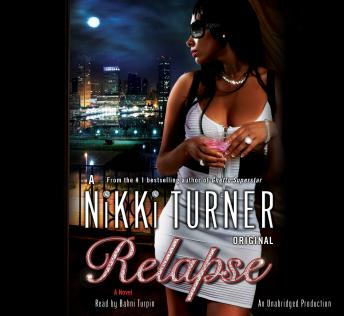 Relapse: A Novel, Nikki Turner