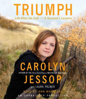 Triumph: Life After the Cult--A Survivor's Lessons, Laura Palmer, Carolyn Jessop