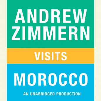 Andrew Zimmern visits Morocco: Chapter 15 from THE BIZARRE TRUTH