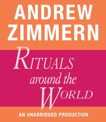 Andrew Zimmern, Rituals Around the World: Chapter 18 from THE BIZARRE TRUTH, Andrew Zimmern