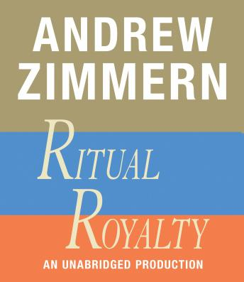 Andrew Zimmern, Ritual Royalty: Chapter 19 from THE BIZARRE TRUTH, Audio book by Andrew Zimmern