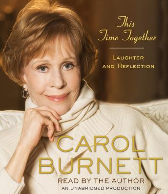 This Time Together: Laughter and Reflection, Carol Burnett