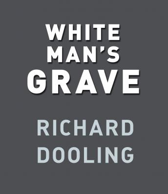 White Man's Grave, Richard Dooling